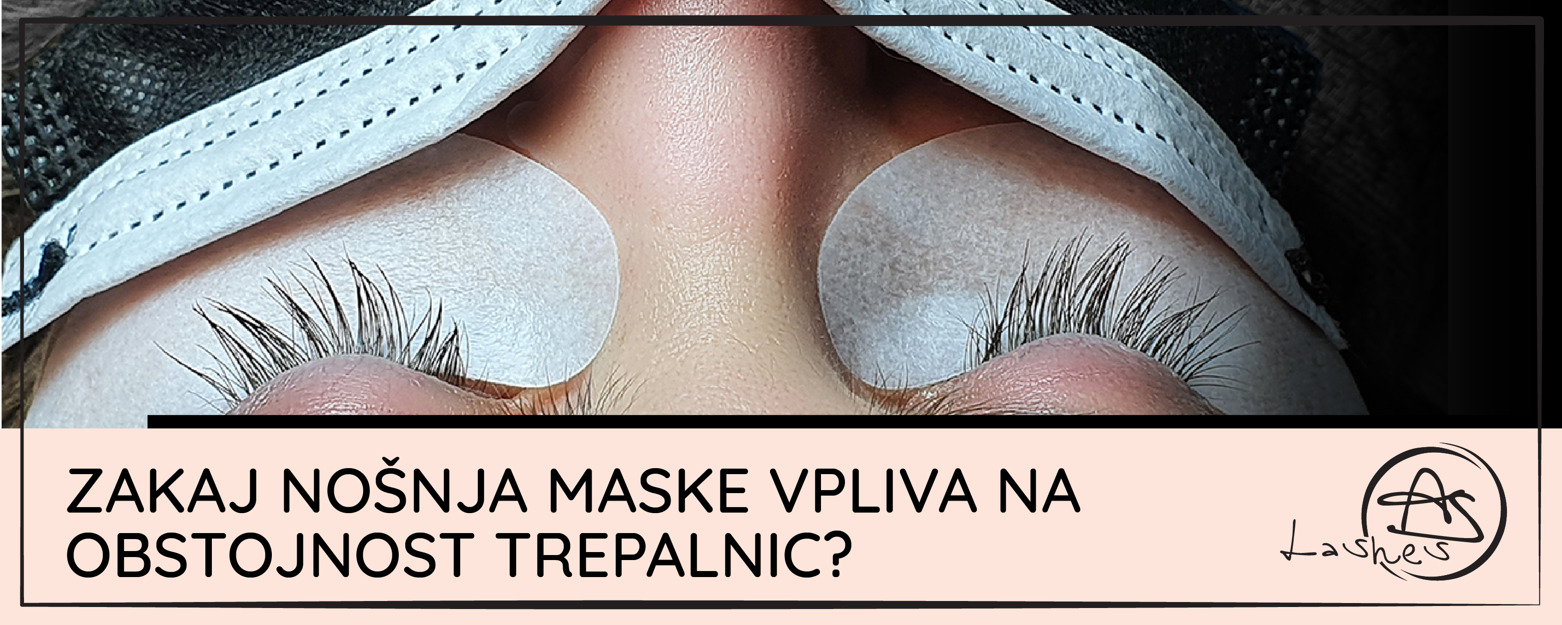 Zakaj nošenje maske povzroča težave z obstojnostju podaljšanih trepalnic?